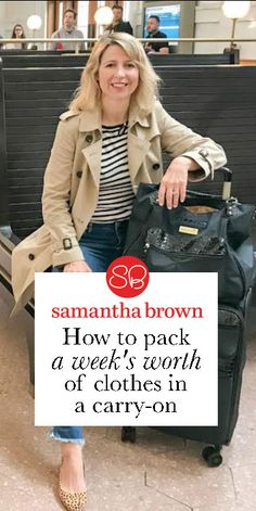 How to pack a week's worth of clothes in a carry-on - Samantha Brown's Places to Love Carry On Packing, Packing Tips For Travel, Travel Essentials, Travel Hacks, Packing Lists, Best Carry On Luggage, Packing Ideas, Traveling Tips, Travelling