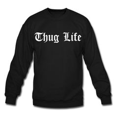 All new! our Thug Life classic Crewneck available in all kinds of colours!