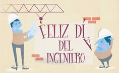 16 de JUNIO ¡FELIZ DÍA DEL INGENIERO!