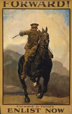 Forward! Forward to victory. Enlist now. LOC Summary: Poster showing a mounted soldier brandishing a sword, his horse at full gallop | British WW1 Propaganda Poster