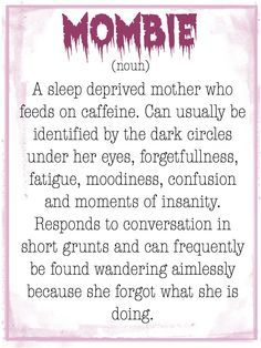 Mombie brain is real. The over tired, over-caffeinated Mom who is just trying to keep it together. Slay that Mombie feeling and reclaim your brain. Tired Mom Meme, Tired Mom Quotes, Mommy Quotes, Funny Quotes, Tired Humor, Daughter Quotes, Mother Quotes, Tired Quotes Exhausted, Cousin Quotes