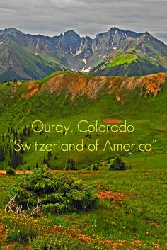 Ouray, Colorado is nicknamed the Switzerland of America for its scenery and recreational opportunities.