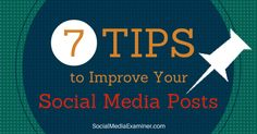 7 Tips to Improve Your #SocialMedia Posts http://hubs.ly/y0Tc3k0 by @KieraStein for @smexaminer