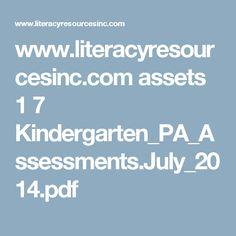 www.literacyresourcesinc.com assets 1 7 Kindergarten_PA_Assessments.July_2014.pdf