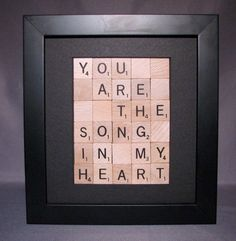 scrabble letters framed; cute message to the ones you love. =)