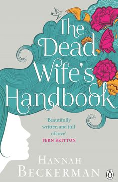 The Dead Wife's Handbook: Hannah Beckerman's The Dead Wife's Handbook is a touching novel about a wife and mother who dies unexpectedly and must watch from afar as her husband and daughter move on. Out Jan. 6