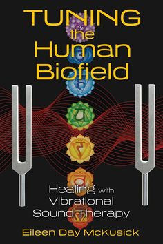Ever wondered about the power of sound healing? Eileen McKusick's Tuning The Human Biofield: Healing with Vibrational Sound Therapy reveals the magic...