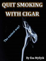 Quit smoking with cigar, an ebook by Esa Myllylä at Smashwords