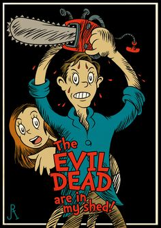 """I chained and locked the cellar door-- There's something strange beneath the floor."" ~The Evil Dead are in my Shed! by DrFaustusAU on deviantART"