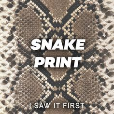 70ebe44220de I Saw It First · Snake Print · Slither your way into some seriously hot snake  print pieces this season. Snake Print