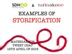 """Here are a few of my favorite bite-sized examples of storification, or """"story doing"""".  You will notice it's not only about telling a story. It is about letting…"""