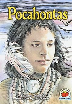 An introduction to the life of Pocahontas, a Powhatan Indian, which covers her birth, meetings with English settlers, trip to England, family life, and death.