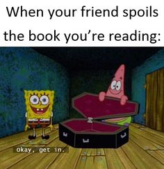 6. Spoil a book's ending.