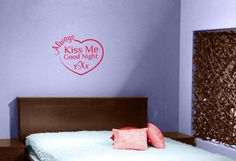 Always Kiss Me Good Night XXx Wall Art Quote From Wallartcompany.co.uk  Beautiful Addition To Your Bedroom Decorating With This Cute Heart.