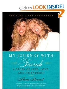 My Journey with Farrah: A Story of Life, Love, and Friendship: Alana Stewart: