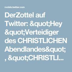 """DerZottel auf Twitter: """"Hey """"Verteidiger des CHRISTLICHEN Abendlandes"""", """"CHRISTLICH demokratische Union"""" und """"CHRISTLICH soziale Union"""": Papa hat Euch was zu sagen: https://t.co/4Yk6jzo2cE"""""""