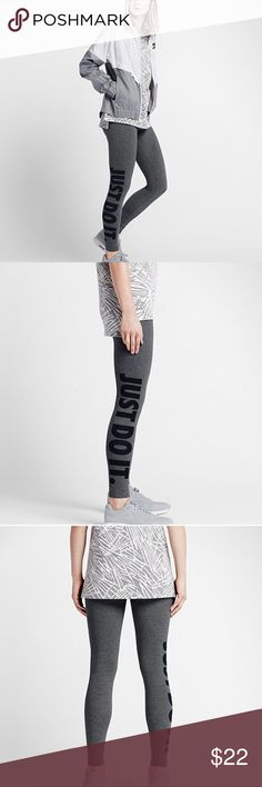"Nike Women's JDI (Just Do It) Leggings NWT, grey leggings with Black ""Just Do It"" writing. Medium. Stretch cotton blend, elastic waist band. 57% organic cotton, 32% recycled polyester 11% spandex. Machine wash. Nike Pants Leggings"