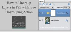 Tutorial:  Ungroup Action and Template Layers in PSE With Free Ungrouping Action
