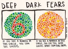 deep dark fears. A great set of comics about deeply personal, and sometimes totally irrational, fears. Makes them relatable, and makes me feel like my silly fear of skeletons behind open doors at night isn't so embarrassing.