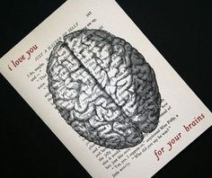 """Halloween fun - """"i love you for your brains"""" print on salvaged book page, by CrowBiz in Etsy.  More Halloween prints at www.crowbiz.etsy.com"""