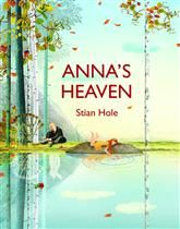 Anna's Heaven by Stian Hole   An imaginative and haunting story about dealing with grief.