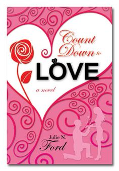 Count Down to Love by Julie N. Ford. Fiction. Book cover.