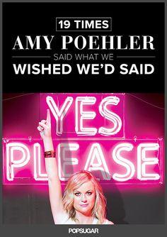 19 Times Amy Poehler Said What We Wish We'd Said