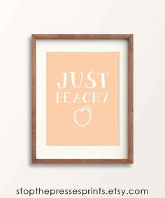 How are you? I'm just peachy and I hope you are too! Hang this art print on your wall for a reminder that life is peachy! Click to view more prints. #peachy #funart #artprint #printable