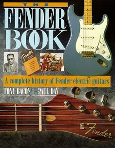 The Fender Book by Tony Bacon and Paul Day Fender Electric Guitar, Guitar Books, France, Vintage Guitars, Popular Music, Used Books, Ebook Pdf, History, Bacon