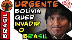 URGENTE - Bolivia quer Invadir o Brasil e Nosso Exército Pode Estar Comp...