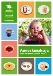 Kuvaus: Päiväkotilasten elintapoja kartoittavassa DAGIS-projektissa tehty annoskuvakirja lasten ruokamäärien arvioinnin avuksi. Kuvissa on lasten tyypillisimpiä juomia ja ruokia. Niiden valinnassa on käytetty apuna lasten ruokapäiväkirjoja. Kuvat ovat raikkaita. Eri kategorioihin kuuluvat tuotteet löytää helposti sivun reunan värikoodien perusteella.