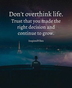 Dont overthink life..