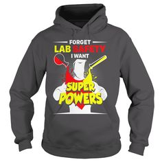 Forget Lab Safety Want Super Powers Scientific TShirt #gift #ideas #Popular #Everything #Videos #Shop #Animals #pets #Architecture #Art #Cars #motorcycles #Celebrities #DIY #crafts #Design #Education #Entertainment #Food #drink #Gardening #Geek #Hair #beauty #Health #fitness #History #Holidays #events #Home decor #Humor #Illustrations #posters #Kids #parenting #Men #Outdoors #Photography #Products #Quotes #Science #nature #Sports #Tattoos #Technology #Travel #Weddings #Women