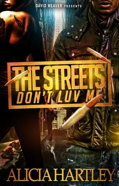 The Streets Don't Luv Me by Alicia Hartley