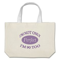 Perfect 90 Year Old Large Tote Bag 40th Birthday GiftsBirthday