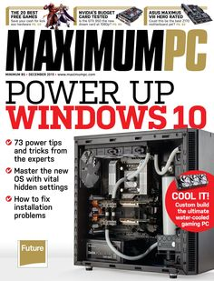 Maximum PC. 73 Power tips for Windows 10: Take full control of your system with our guide.
