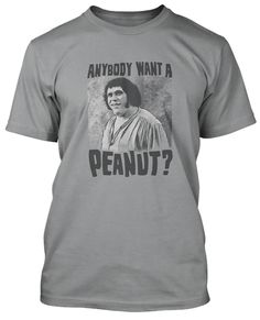 Anybody Want A Peaunt T-Shirt