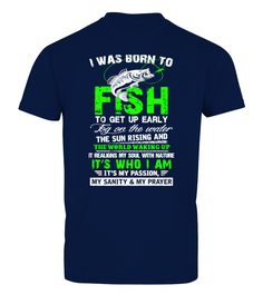 Was Born To Fish  #gift #idea #shirt #image #funny #fishingshirt #mother #father #lovefishing
