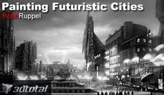 Concept artist Robh Ruppel shows you how to produce a stunning black and white futuristic city image using Photoshop and some of his neat tips and tricks