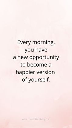 Best motivational inspirational gym fitness quotes every morning you have a new opportunity to become a happier version of yourself 50 motivational quotes to inspire you to work hard for your best summer body Motivacional Quotes, Wisdom Quotes, Words Quotes, Quotes Women, Qoutes, Empowering Women Quotes, Affirmation Quotes, Self Love Quotes, Great Quotes