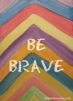 Motivational poster - be brave. get your motivation at thebestyoucan.com