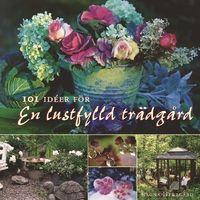 101 idéer för en lustfylld trädgård (inbunden)