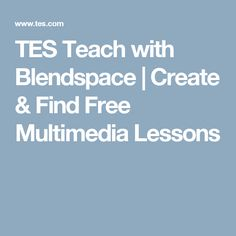 TES Teach with Blendspace | Create & Find Free Multimedia Lessons