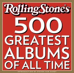 500 Greatest Albums of All Times, The by Editors of Rolling Stone http://www.amazon.com/dp/1932958010/ref=cm_sw_r_pi_dp_KM2hvb0QRPCX8