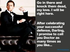 Tom Hiddleston gets ready to celebrate your successful doctoral defense.