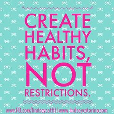 Create healthy habits, not restrictions. <3 #healthy #habits #cleaneating