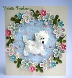 Quilling Card - Anniversary quilling Card - Love quilling card - Birthday quilling card - Cute West Highland Terrier - Lovely white dog