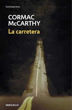 La carretera(The road) - Cormac McCarthy The Road Cormac Mccarthy, Book Lists, Book Design, Books To Read, Writer, Learning, My Love, Movie Posters, Book Covers