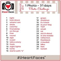 The I Heart Faces Photo - 31 Days} photo challenge! Begins on March Mari, Gygy - This would be a great way to get to know your camera a little better, 31 days of taking a photo a day. (The themes can be interpreted however you want.