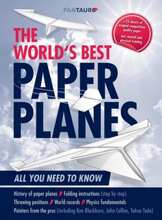 The World's Best Paper Planes The book for active and aspiring paper plane pilots. Previous Next...
